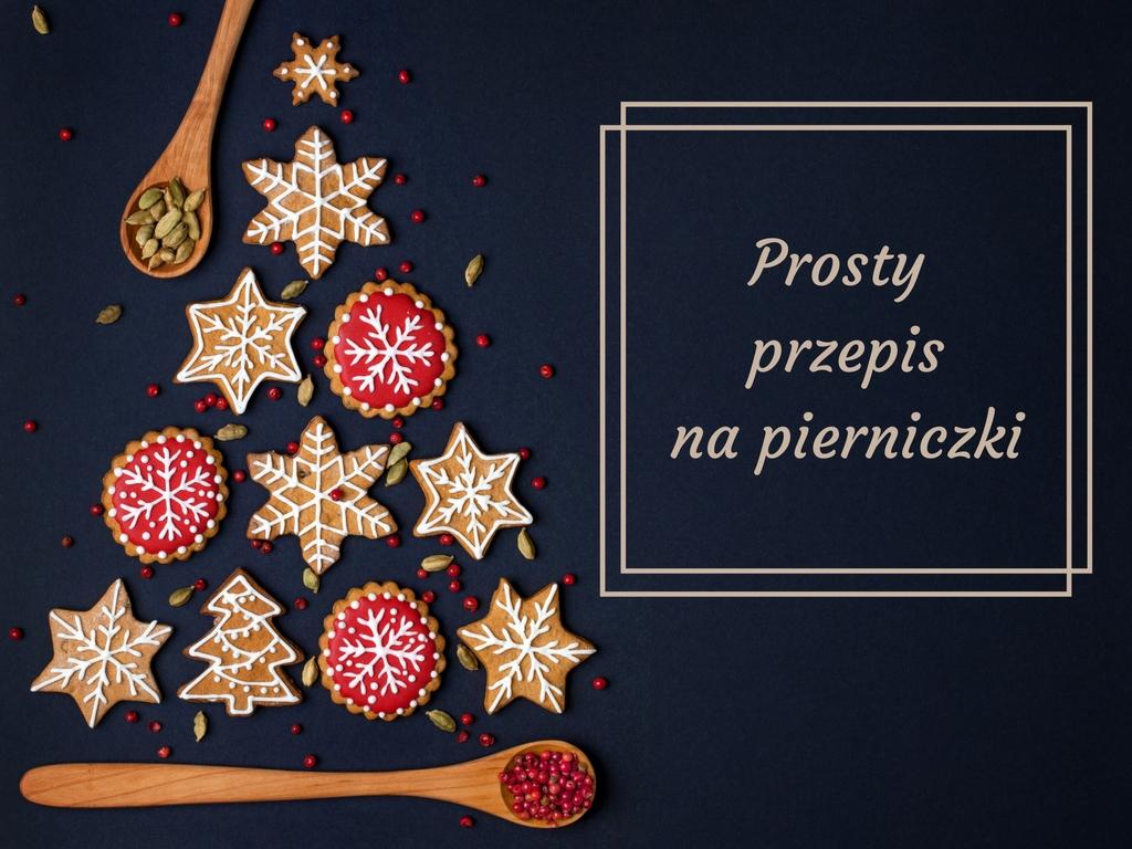Szybki i łatwy przepis na świąteczne pierniczki!
