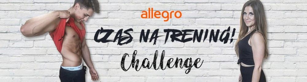CZAS NA TRENING CHALLENGE – pokażcie nam, jak trenujecie i zgarniajcie super nagrody! DDOB x ALLEGRO