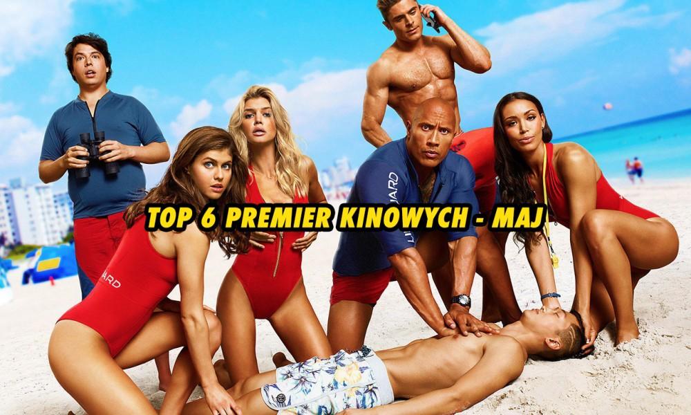 TOP 6 premier kinowych - MAJ
