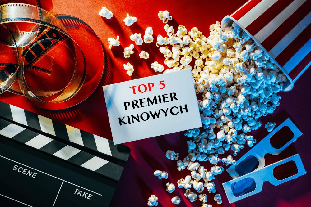 TOP 5 premier kinowych (CZERWIEC)