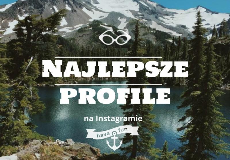 Profile na Instagramie, które warto obserwować: natura i podróże