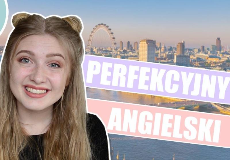 Perfekcyjny angielski - jak się uczyć?