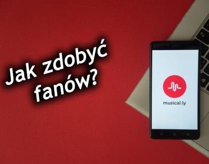 Jak zdobyć fanów na Musically?