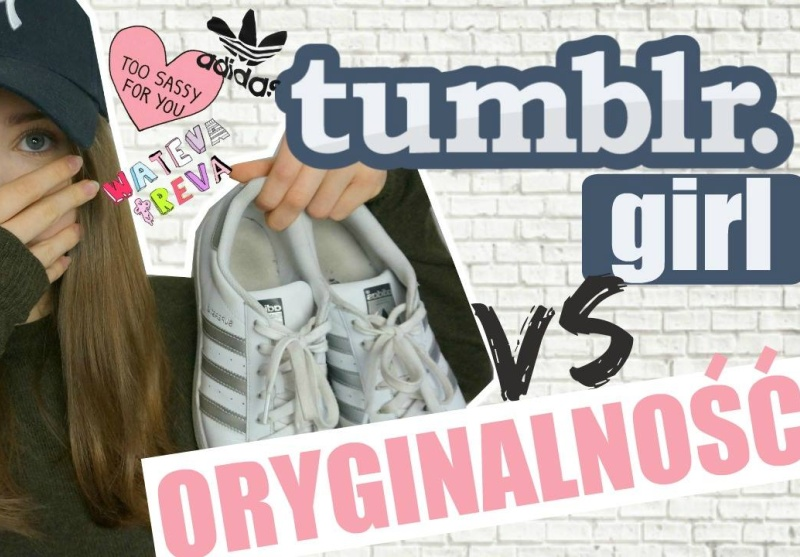 MODA NA TUMBLR GIRL I ADIDAS SUPERSTAR. A CO Z WŁASNYM STYLEM?