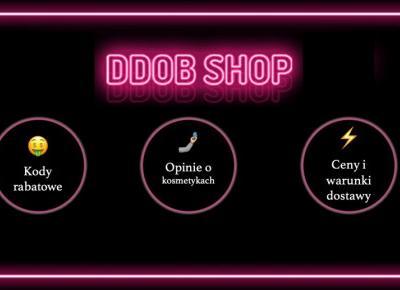 Sklep internetowy DDOB Shop: kod rabatowy, opinie i co to jest.