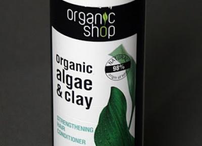 Kosmetyczne inspiracje: Organic Shop - Blue Lagoon - Odżywka wzmacniająca do włosów - algi i glinka