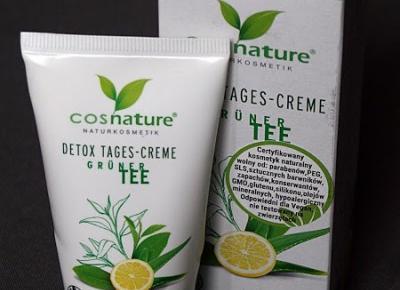 Kosmetyczne inspiracje: Cosnature Detox - Krem na dzień z zieloną herbatą