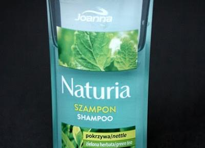 Kosmetyczne inspiracje: Joanna - Naturia - Szampon do włosów normalnych i przetłuszczających się z pokrzywą i zieloną herbatą