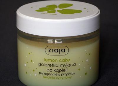 Kosmetyczne inspiracje: Ziaja - Lemon Cake - Galaretka myjąca do kąpieli