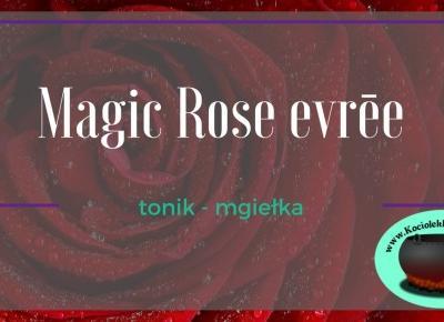 Pielęgnacja: Różany tonik do twarzy Magic Rose evrēe ~ Kociołek rozmaitości