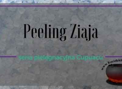 Pielęgnacja: Krystaliczny peeling cukrowy złuszczająco-wygładzający Ziaja Cupuaçu ~ Kociołek rozmaitości