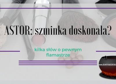 Kolorówka: Szminka w formie flamastra - Astor Perfect Stay ~ Kociołek rozmaitości