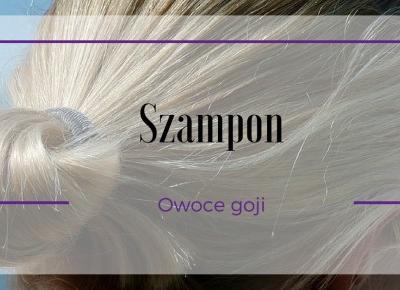 Ambasadorka Kosmetyczna - Szampon Derma Plus z ekstraktem z goji ~ Kociołek rozmaitości
