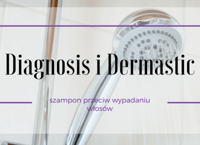 Testuję z Diagnosis - szampon Dermastic przeciw wypadaniu włosów ~ Kociołek rozmaitości
