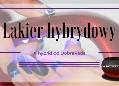 Paznokcie: X-hybrid - czy hybrydy 3w1 się sprawdzają? ~ Kociołek rozmaitości