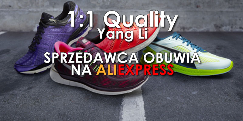 Yang Li 1:1 Quality - sprzedawca obuwia sportowego - AliLove.pl