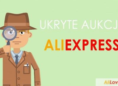 Czym jest ukryta aukcja na AliExpress - poradnik - AliLove.pl