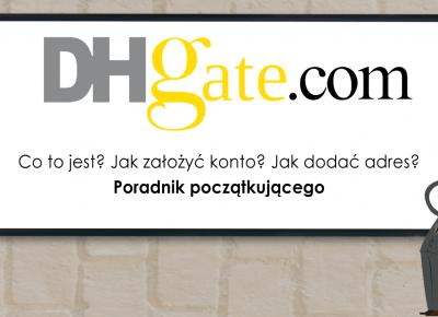 DHgate jak założyć konto? Pierwsze kroki z serwisem - Alilove.pl