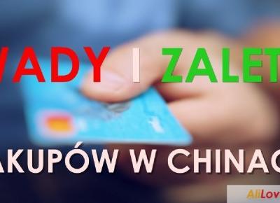 Wady i zalety kupowania w Chinach - AliLove.pl - Kochamy tanie zakupy!