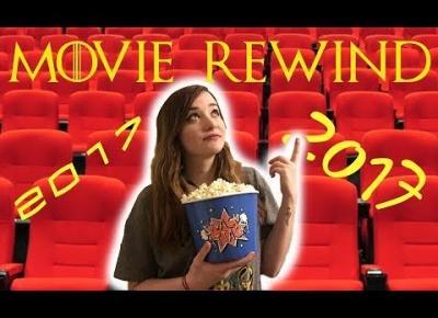 2017 Movie Rewind ► Filmowa Amastria◄