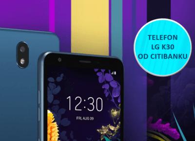 Telefon LG K30 Dual Sim jako nagroda gwarantowana za przetestowanie darmowej karty Citi Simplicity