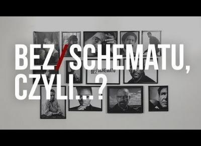 Czym jest Bez/Schematu?
