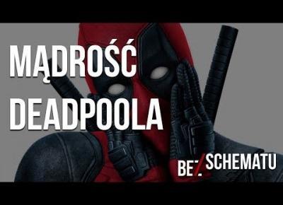 Czego wszyscy możemy nauczyć się od Deadpoola?