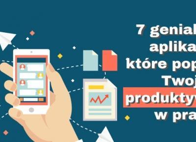 7 genialnych aplikacji, które poprawią Twoją produktywność w pracy - Lepszy Manager