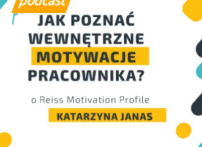Jak poznać wewnętrzne motywacje pracownika? z Katarzyną Janas o RMP - Lepszy Manager
