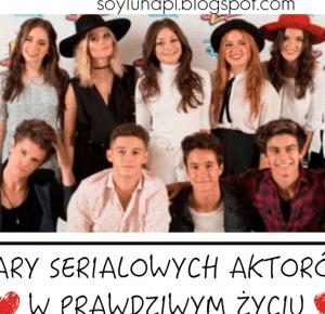 Soy Luna Polska: Serialowi aktorzy w prywatnych związkach