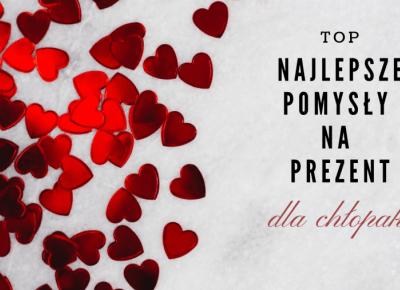 TOP Najlepsze pomysły na prezent dla chłopaka - StylRoom.pl