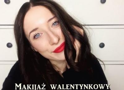 ❤ Makijaż na walentynki ❤ postaw na czerwień!