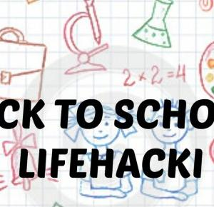 MyLittleWorld: BACK TO SCHOOL: LIFEHACKI