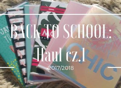 BACK TO SCHOOL: Haul cz.1