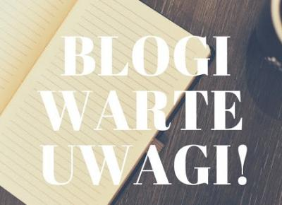 NOWY PROJEKT: BLOGI WARTE UWAGI!