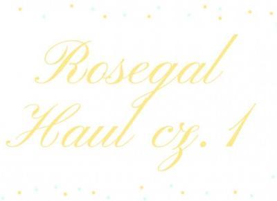 Agrafka: ROSEGAL HAUL cz.1