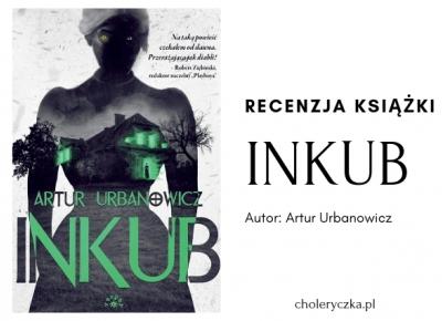 Inkub – recenzja książki – blog książkowy | Choleryczka.pl – blog lifestyle i książkowy