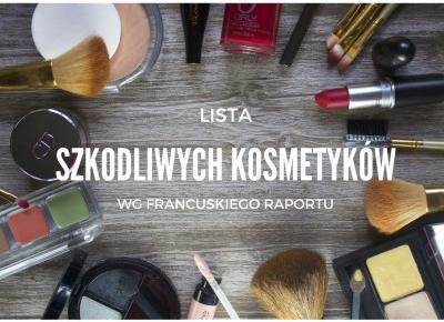 Lista szkodliwych kosmetyków 2017 | FLAMING BLOG