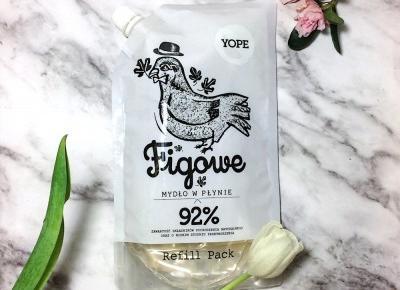 Figowe mydło w płynie Yope – śródziemnomorska przygoda | FLAMING BLOG