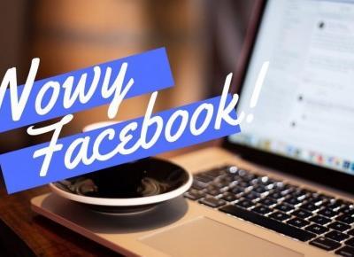 Już niedługo Facebook mocno zmieni design! Wiemy, jak będzie wyglądać