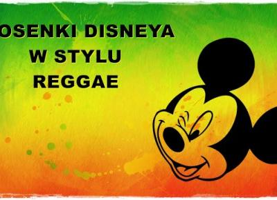 Piosenki Disneya w wersji reggae