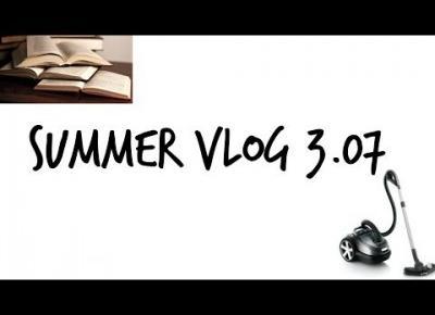 Summer Vlog 3.07 I Domowy Vlog