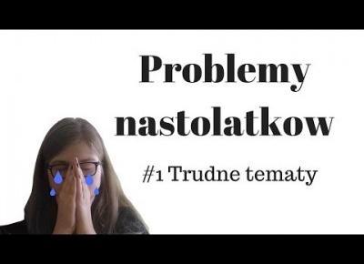 #1 NA POWAŻNIE I Problemy nastolatków I SuzaneKate