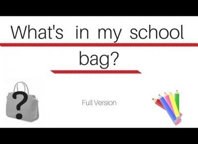 Back to School I What's in my bag? I Full Version