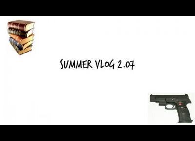 Summer Vlog 2.07 I Zabiłabym chłopaka dla subskrypcji?