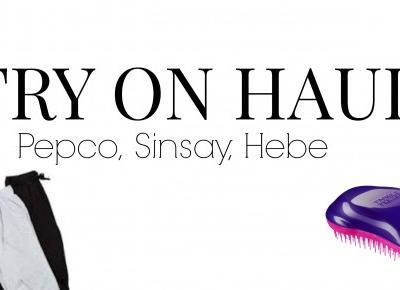 Lifestyle według blondynki: Try on haul I Sinsay, Pepco
