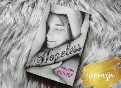 beznadziejna miłość | Colleen Hoover - HOPELESS