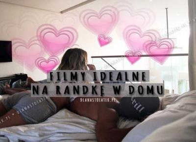 Filmy idealne na randkę w domu | DlaNastolatek.pl