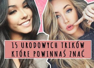 15 urodowych trików, które powinnaś znać   DlaNastolatek.pl