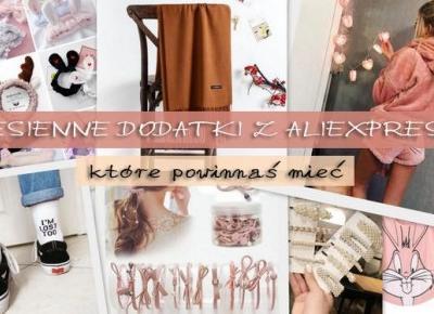 Jesienne dodatki z AliExpress, które powinnaś mieć | DlaNastolatek.pl